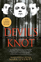 Devil's Knot: The True Story of the West Memphis Three by Leveritt