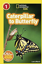 National Geographic Kids Readers: Caterpillar to by Laura Marsh
