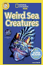 National Geographic Kids Readers: Weird Sea Creatures by Laura Marsh
