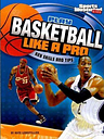 Play Basketball Like a Pro by Nate LeBoutillier