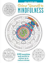 Colour Yourself to Mindfulness by Ryland Peters & Small