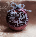 The ribbons of your love  ornament