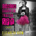 Dancer, Daughter, Traitor, Spy - Download