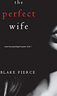 Pierce Blake-Perfect Wife (A Jessie Hunt Ps (US IMPORT) HBOOK NEW