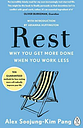 Rest: Why You Get More Done When You Work Less By Alex Soojung- .9780241217290