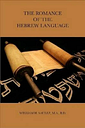 The Romance of the Hebrew Language by M.a.B.D. William H. Saulez (English) Paper