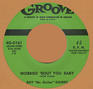 R&B REPRO: RAY GAINES-Worried About You Baby/All My Life GROOVE