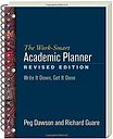The WorkSmart Academic Planner, Revised Edition Write It Down, Get It Done