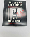 The Spy and the Traitor: The Greatest Espionage Story of Cold War Ben MacIntyre