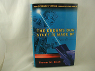 Thomas M Disch The Dreams Our Stuff Is Made Of Cultural History Science Fiction