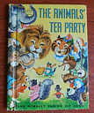 The Animals' Tea Party: Rand McNally Junior Elf Book - 1965 Vintage Childrens
