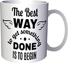 The Best Way To Get It Done Is To Begin Ceramic 11oz Mug hh652