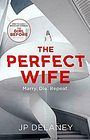 The Perfect Wife by Delaney, JP Book