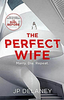 The Perfect Wife, Delaney, JP, Very Good, Paperback
