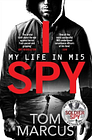 I Spy: My Life in MI5 by Tom Marcus (Paperback 2020) *NEW* Free UK Delivery