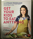 GET YOUR KIDS TO EAT ANYTHING- Emily Leary