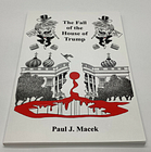 The Fall Of The House Of Trump Paul J. Macek Signed 2020 Edition