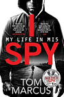 I spy: my life in MI5 by Tom Marcus (Paperback / softback) Fast and FREE P & P