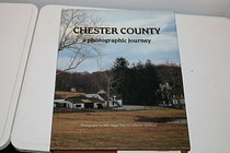 CHESTER COUNTY: A PHOTOGRAPHIC JOURNEY By Michael Biggs & Catherine Quillman