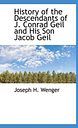 History of the Descendants of J. Conrad Geil and His Son Jacob Geil by Joseph H.