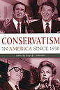 Conservatism in America Since 1930: A Reader by Gregory L. Schneider (English) H