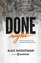 Done Right: How Tomorrow's Top Leaders Get Stuff Done by Shootman, Alex Book The