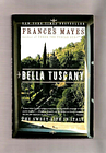 Bella tuscany~the sweet life in italy~memoir by frances mayes~festivity & food