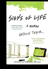 Signs of life memoir by natalie taylor~a journey from wife to widow-to mother...