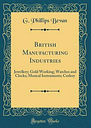 British Manufacturing Industries: Jewellery; Gold Working; Watches and Clocks;