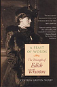 Feast of Words: The Triumph of Edith Wharton