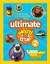 Uttimate Weird But True 2: 1,000 Wild and Wacky Facts and Photos