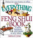 The Everything Feng Shui Book: Create Harmony and Peace in Any Room