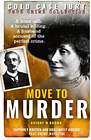 Move to Murder: A brutally murdered wife and a husband accused of the perfect crime