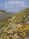 Jardins de l'autoroute. Histoire de graines, d'herbes et de rocailles (Nature)