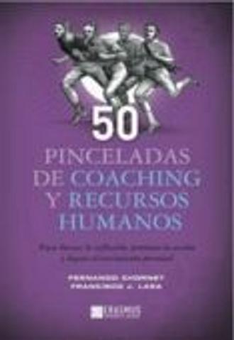 50 Pinceladas De Coaching Y Recursos Humanos: Provocar La Accion Y Log