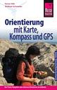 Reise Know-how Orientierung Mit Karte Kompass Und Gps Der Praxis-ratge