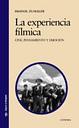 La Experiencia Filmica: Cine Pensamiento Y Emocion