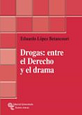Drogas: Entre El Derecho Y El Drama
