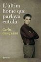 L Ultim Home Que Parlava Catala (premi Ramon Llull 2009)