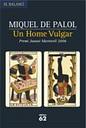Un Home Vulgar (premi Joanot Martorell 2006)