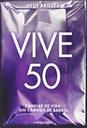 Vive 50: Cambiar De Vida Sin Cambiar De Barrio