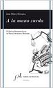 A La Mano Zurda (iv Premio Iberoamericano De Poesia Hermanos Mach Ado)