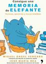 Consigue Una Memoria De Elefante: Tecnicas Ejercicios Y Trucos Infalib