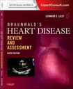 Braunwald S Heart Disease Review And Assessment Expert Consult: Online