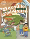 Oxford Read And Imagine: Beginner: Crocodile In The House