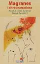 Magranes I Altres Narracions: Recull De Contes Del Premi Vent De Port
