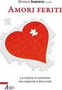 Amori feriti. La Chiesa in cammino con separati e divorziati