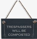 The House Nameplate Company Trespassers Will Be Composted Slate House Sign