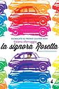 La signora Rosetta, ovvero la felicità provvisoria