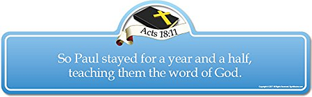 Acts 18:11 Bible Verse Sign | So Paul Stayed for a Year and a Half, Teaching Them The Word of God.